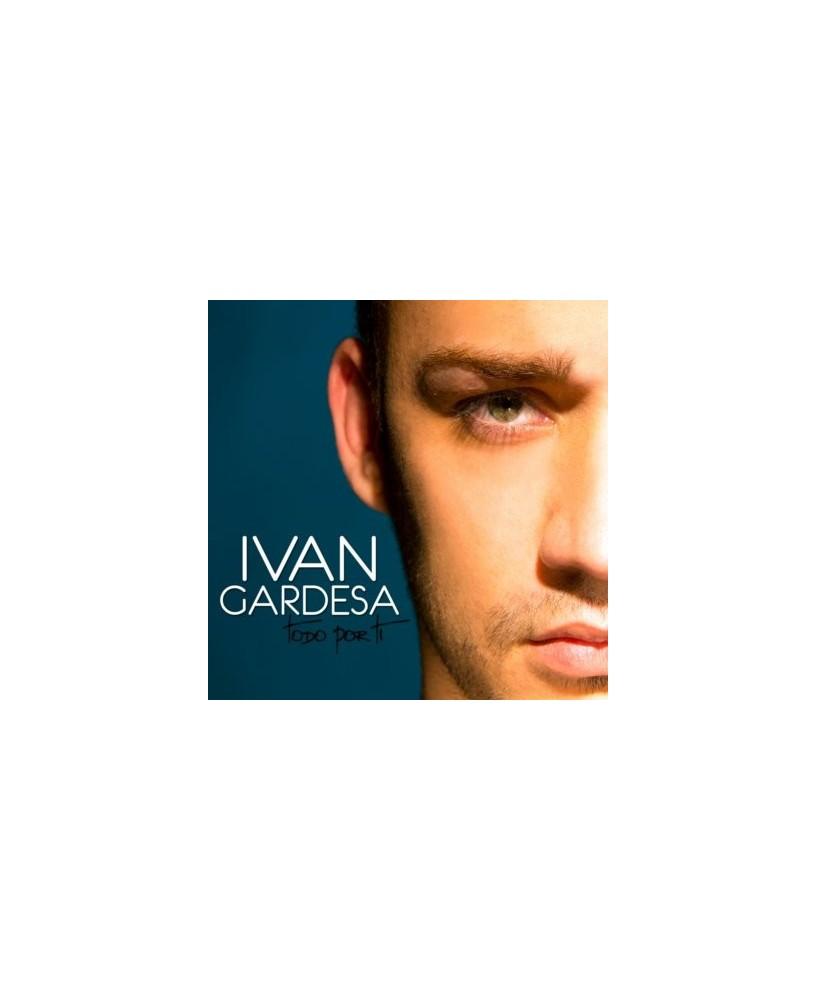 Ivan Gardesa. Todo por tí.